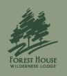 Forest House Wilderness Lodge